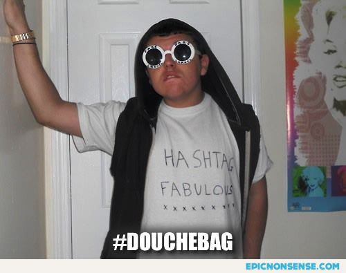 Hashtag Douchebag