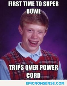 Bad Luck Brian At The Superbowl